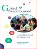 Guided Comprehension : A Teaching Model for Grades 3-8, McLaughlin, Maureen and Allen, Mary Beth, 0872071723