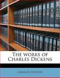 The Works of Charles Dickens, Charles Dickens, 1149581727