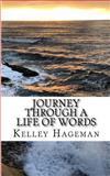 Journey Through a Life of Words, Kelley Hageman, 149370172X