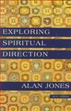 Exploring Spiritual Direction, Alan Jones, 156101172X