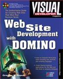 Visual Developer Web Site Development with Domino : The Complete Guide to the Commercial Interact, Pepus, Gregory, 157610172X