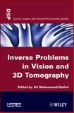 Inverse Problems in Vision and 3D Tomography, , 1848211724