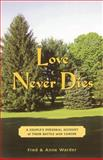Love Never Dies, Anne Warder and Fred Warder, 1883551722