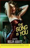 The Song Is You, Megan Abbott, 0743291727