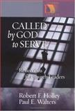 Called by God to Serve, Paul E. Walters and Robert Holley, 0806651725