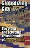 Globablizing City : Urban and Economic Transformation of Accra, Ghana, Grant, Richard, 0815631723