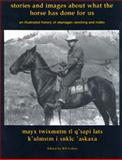 Stories and Images of What the Horse Has Done for Us, , 0919441726