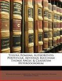 Tessera Romana, Authoritatis Pontificiæ, Adversus Buccinam Thomæ Angli, and Classicum Heterodoxorum, William Benjamin Carpenter and Franciscus Macedo, 1141861720