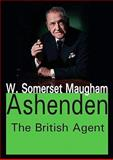 Ashenden : The British Agent, Maugham, W. Somerset, 1412811724