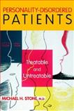 Personality Disordered Patients : Treatable and Untreatable, Stone, Michael H., 1585621722