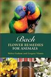 Bach Flower Remedies for Animals, Gregory Vlamis and Helen Graham, 189917172X