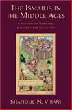 The Ismailis in the Middle Ages : A History of Survival, a Search for Salvation, Virani, Shafique N., 0195311736