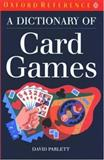 A Dictionary of Card Games, David Parlett, 0198691734