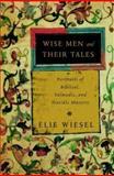 Wise Men and Their Tales, Elie Wiesel, 0805241736