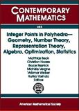 Integer Points in Polyhedra : Geometry, Number Theory, Representation Theory, Algebra, Optimization, Statistics, , 0821841734