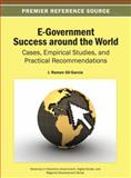E-Government Success Around the World : Cases, Empirical Studies, and Practical Recommendations, J. Ramon Gil-Garcia, 1466641738