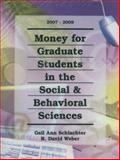 Money for Graduate Students in the Social and Behavioral Sciences, Gail A. Schlachter and R. David Weber, 1588411737