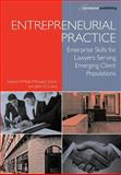 Entrepreneurial Practice : Enterprise Skills for Lawyers Serving Emerging Client Populations, Miller, Nelson P. and Dunn, Michael J., 1600421733