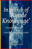 In Search of 'Kynde Knowynge'. : Piers Plowman and the Origin of Allegory, KASTEN, Madeleine, 904202173X