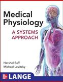 Medical Physiology : A Systems Approach, Raff, Hershel and Levitzky, Michael, 0071621733