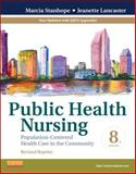 Public Health Nursing - Revised Reprint : Population-Centered Health Care in the Community, Stanhope, Marcia and Lancaster, Jeanette, 0323241735