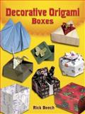 Decorative Origami Boxes, Rick Beech, 0486461734