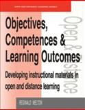 Objectives, Competencies and Learning Outcomes : Developing Instructional Materials in Open and Distance Learning, Melton, Reginald F., 0749421738