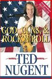 God, Guns and Rock 'N' Roll, Ted Nugent, 0895261731
