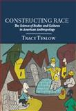 Constructing Race : The Science of Bodies and Cultures in American Anthropology, Teslow, Tracy, 1107011736