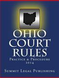 Ohio Court Rules 2014, Practice and Procedure, Summit Legal Summit Legal Publishing, 1492371734