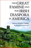 The Great Famine and the Irish Diaspora in America, , 1558491732