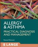 Allergy and Asthma : Practical Diagnosis and Management, Mahmoudi, Massoud, 0071471731