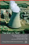 Nuclear or Not? : Does Nuclear Power Have a Place in a Sustainable Energy Future?, , 0230241735