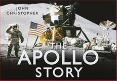 The Apollo Story, John Christopher, 0752451731