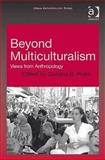 Beyond Multiculturalism : Views from Anthropology, Prato, Giuliana B., 0754671739