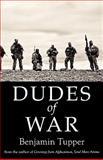 Dudes of War, Tupper Benjamin, 0983051739