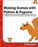 Making Games with Python and Pygame, Al Sweigart, 1469901730