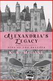 Alexandria's Legacy, K. McDane, 1492291730