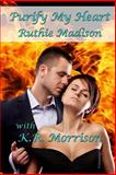 Purify My Heart, Ruthie Madison, 1500651737