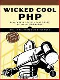 Wicked Cool PHP : Real-World Scripts That Solve Difficult Problems, Steinmetz, William and Ward, Brian, 1593271735