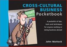 The Cross-Cultural Business Pocketbook, Hattock, John, 1870471733