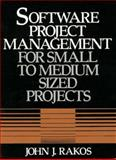 Software Project Management for Small to Medium Sized Projects, Rakos, John, 0138261733