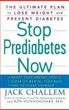 Stop Prediabetes Now, Jack Challem and Ronald Hunninghake, 0470121734