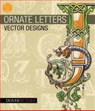 Ornate Letters, Alan Weller and Dover Publications Inc. Staff, 0486991733