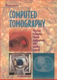 Computed Tomography : Physical Principles, Clinical Applications, and Quality Control, Seeram, Euclid, 0721681735