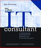 The IT Consultant : A Commonsense Framework for Managing the Client Relationship, Freedman, Rick, 0787951730