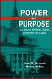 Power and Purpose : U. S. Policy Toward Russia after the Cold War, Goldgeier, James M. and McFaul, Michael, 0815731736