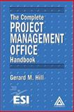 The Complete Project Management Office Handbook, Hill, Gerard M., 0849321735