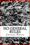 No General Rules, Crystal White, 1491291737
