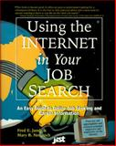 Using the Internet in Your Job Search : An Easy Guide to Online Job Seeking and Career Information, Jandt, Fred E. and Nemich, Mary B., 1563701731